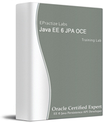 Java EE 6 JPA OCE Certification Training Lab
