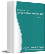 Java EE 6 Web Services OCE Certification Training Lab